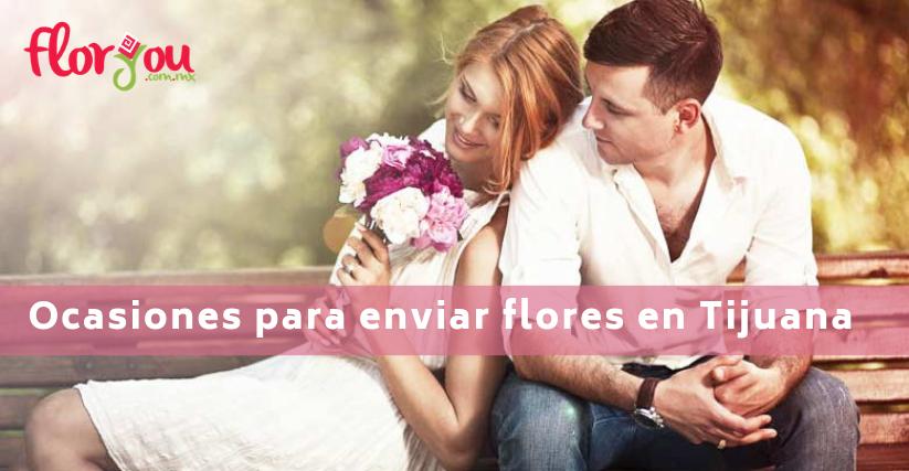 Ocasiones para enviar flores en Tijuana - Florerías en Tijuana, Arreglos Florales Tijuana