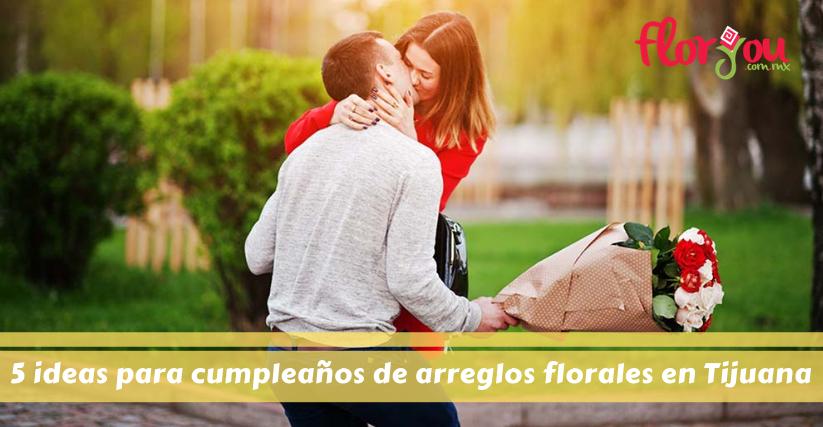 5 ideas para cumpleaños de arreglos florales en Tijuana - Florerías en Tijuana