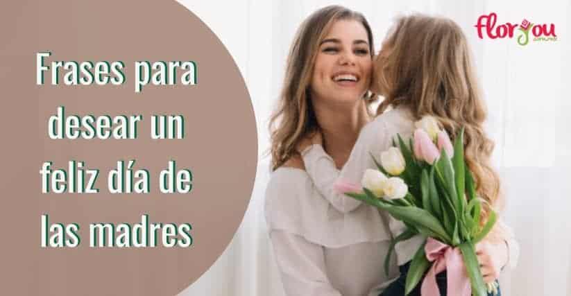 Frases para desear un feliz día de las madres